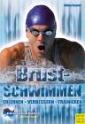 Vergrößerte Darstellung Cover: Brustschwimmen. Externe Website (neues Fenster)