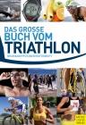 Vergrößerte Darstellung Cover: Das große Buch vom Triathlon. Externe Website (neues Fenster)