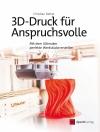 Vergrößerte Darstellung Cover: 3D-Druck für Anspruchsvolle. Externe Website (neues Fenster)