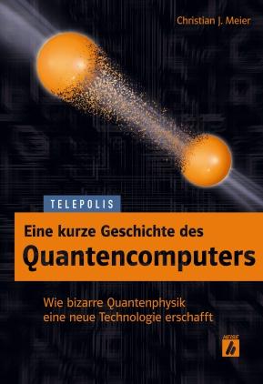 Eine kurze Geschichte des Quantencomputers
