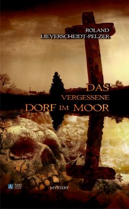 Das vergessene Dorf im Moor