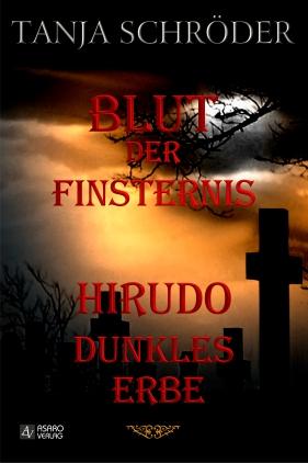 Blut der Finsternis & Hirudo - Dunkles Erbe