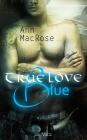 Vergrößerte Darstellung Cover: True Love Blue. Externe Website (neues Fenster)