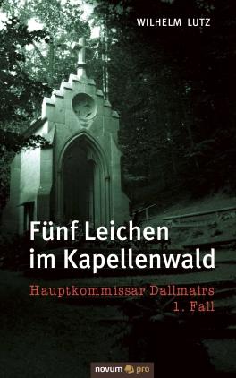 Fünf Leichen im Kapellenwald