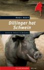 Dillinger hat Schwein