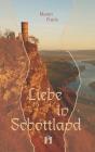 Vergrößerte Darstellung Cover: Liebe in Schottland. Externe Website (neues Fenster)