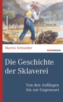 Die Geschichte der Sklaverei