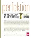 Perfektion - Die Wissenschaft des guten Kochens