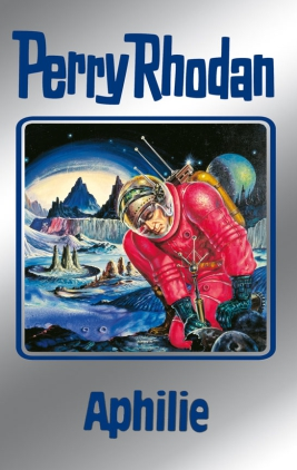 Perry Rhodan 81: Aphilie (Silberband)