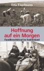 Hoffnung auf ein Morgen - Familienschicksal im Sudetenland