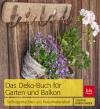 Vergrößerte Darstellung Cover: Das Deko-Buch für Garten und Balkon. Externe Website (neues Fenster)