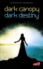 Dark Canopy / Dark Destiny