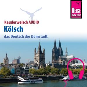 Kölsch - das Deutsch der Domstadt