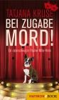 Vergrößerte Darstellung Cover: Bei Zugabe Mord!. Externe Website (neues Fenster)