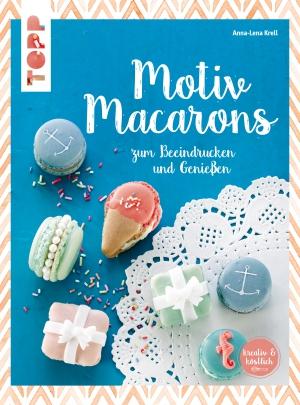 Motiv-Macarons zum Beeindrucken und Genießen