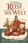 Vergrößerte Darstellung Cover: Die höchst wundersame Reise zum Ende der Welt. Externe Website (neues Fenster)