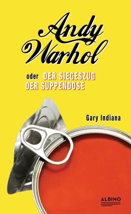 Andy Warhol oder Der Siegeszug der Suppendose