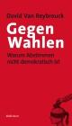 Vergrößerte Darstellung Cover: Gegen Wahlen. Externe Website (neues Fenster)
