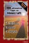 Vergrößerte Darstellung Cover: 100 ultimative Tipps zu Minecraft. Externe Website (neues Fenster)