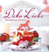 Vergrößerte Darstellung Cover: DekoLiebe Weihnachten. Externe Website (neues Fenster)
