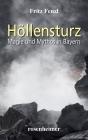 Höllensturz - Magie und Mythos in Bayern