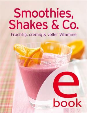 Smoothies, Shakes & Co