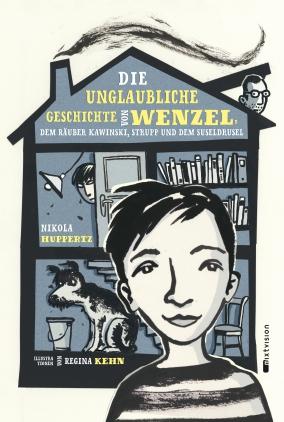Die unglaubliche Geschichte von Wenzel, dem Räuber Kawinski, Strupp und dem Suseldrusel