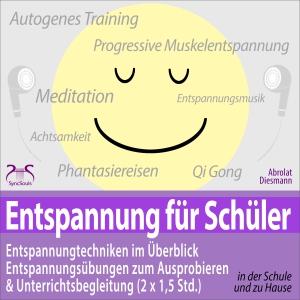 Entspannung für Schüler: Entspannungstechniken im Überblick und zum Ausprobieren & Unterrichtsbegleitung (2 x 1,5 Std.)
