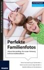 Perfekte Familienfotos