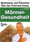 Männer-Gesundheit: Quintessenz und Prävention