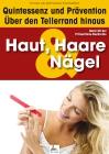 Vergrößerte Darstellung Cover: Haut, Haare & Nägel: Quintessenz und Prävention. Externe Website (neues Fenster)
