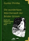 Die wunderbare Märchenwelt der Brüder Grimm