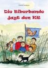 Vergrößerte Darstellung Cover: Die Biberbande jagt den KR. Externe Website (neues Fenster)