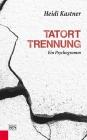 Vergrößerte Darstellung Cover: Tatort Trennung. Externe Website (neues Fenster)