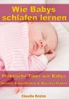 Wie Babys schlafen lernen - Praktische Tipps wie Babys besser Einschlafen & Durchschlafen