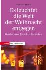 Vergrößerte Darstellung Cover: Es leuchtet die Welt der Weihnacht entgegen. Externe Website (neues Fenster)