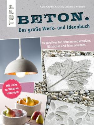 Beton - das große Werk- und Ideenbuch