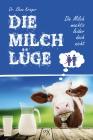 Die Milchlüge