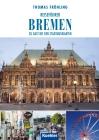 Vergrößerte Darstellung Cover: Bremen. Externe Website (neues Fenster)