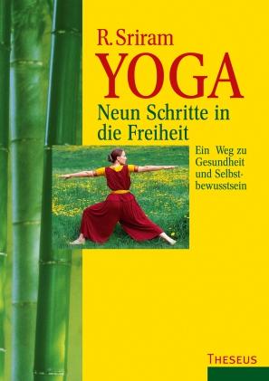 Yoga - Neun Schritte in die Freiheit
