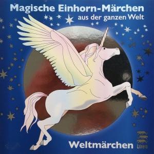 Magische Einhorn-Märchen aus der ganzen Welt