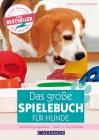 Vergrößerte Darstellung Cover: Das große Spielebuch für Hunde. Externe Website (neues Fenster)
