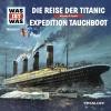 Die Reise der Titanic ; Abenteuer Tauchboote