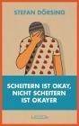 Vergrößerte Darstellung Cover: Scheitern ist okay, nicht scheitern ist okayer. Externe Website (neues Fenster)