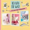 Vergrößerte Darstellung Cover: Ich näh mir was!. Externe Website (neues Fenster)