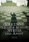Erkenne Muster, besiege Stress und Angst
