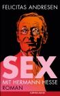 Vergrößerte Darstellung Cover: Sex mit Hermann Hesse. Externe Website (neues Fenster)