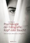 Vergrößerte Darstellung Cover: Psychologie der Fotografie: Kopf oder Bauch?. Externe Website (neues Fenster)