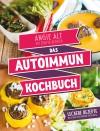 Vergrößerte Darstellung Cover: Das Autoimmun-Kochbuch. Externe Website (neues Fenster)