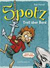 Vergrößerte Darstellung Cover: Spotz - Troll über Bord. Externe Website (neues Fenster)